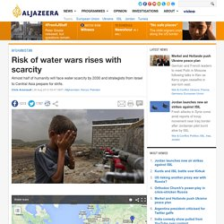 Water wars: 21st century conflicts?