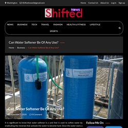 Can Water Softener Be of Any Use? - Shifted News