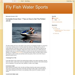 Fly Fish Water Sports: Complete Know-How: 7 Tips on How to Get The Perfect Jet-ski