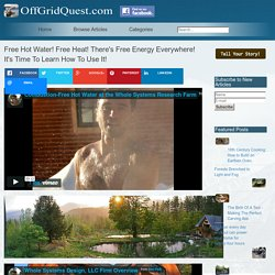 Free Hot Water! Free Heat! There's Free Energy Everywhere! It's Time To Learn How To Use It!