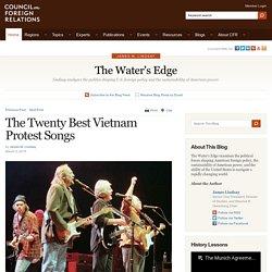 The Water's Edge » The Twenty Best Vietnam Protest Songs