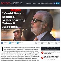 I Could Have Stopped Waterboarding Before It Happened - John Rizzo - POLITICO Magazine