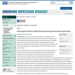 CDC EID - Volume 21, Number 6—June 2015 - au sommaire notamment: Reducing the Risk for Waterborne Nosocomial Neonatal Legionellosis