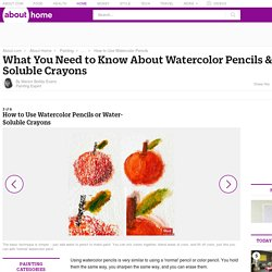 How to Use Watercolor Pencils and Water-Soluble Crayons