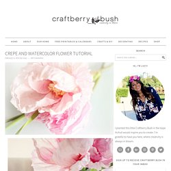 Crepe and Watercolor Flower Tutorial - Craftberry Bush