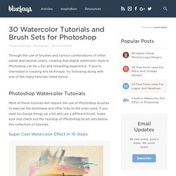 30 Watercolor Tutorials and Brush Sets for Photoshop - StumbleUpon