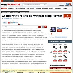 Comparatif : 4 kits de watercooling fermés : Introduction