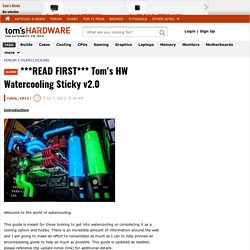 ***READ FIRST*** Tom's HW Watercooling Sticky v2.0 - Water Cooling - Overclocking