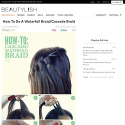 How-To: The Cascade/Waterfall Braid - StumbleUpon