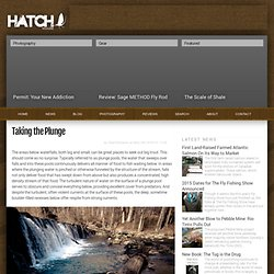 Taking the Plunge: Fly Fishing Waterfalls and Spillovers