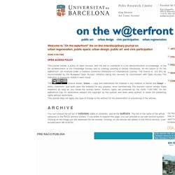 on the waterfront. The on line magazine on Waterfronts, Public Art, Urban Development and Sustainability