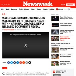 Watergate Scandal: Grand Jury Was Ready to Hit Richard Nixon With 4 Criminal Charges, Newly Released Documents Reveal