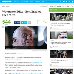 Watergate Editor Ben Bradlee Dies at 93