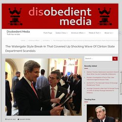 The Watergate Style Break-In That Covered Up Shocking Wave Of Clinton State Department Scandals