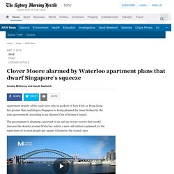 Clover Moore alarmed by Waterloo apartment plans that dwarf Singapore's squeeze