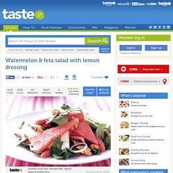 Watermelon & Feta Salad With Lemon Dressing Recipe