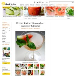 Recipe Review: Watermelon-Cucumber Refresher — Straight Up Cocktails and Spirits
