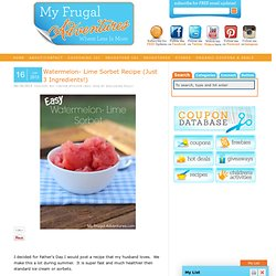 Watermelon- Lime Sorbet Recipe (Just 3 Ingredients!)