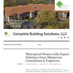 Waterproof Homes with Expert Solutions from Minnesota Consultants & Engineers – Complete Building Solutions, LLC