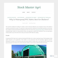 Why Is Waterproof PVC Fabric Best For Shelters? – Stock Master Agri