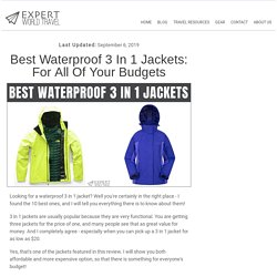 Best Waterproof 3 In 1 Jackets: For All Of Your Budgets