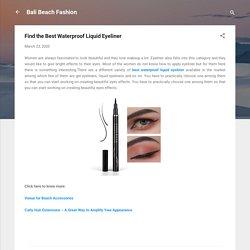 Find the Best Waterproof Liquid Eyeliner