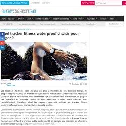 tracker fitness waterproof : lequel choisir pour pratiquer la natation ?