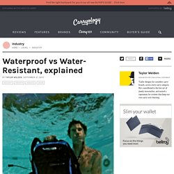 Waterproof vs Water-Resistant, explained