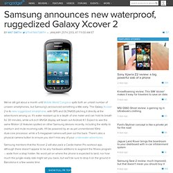 Samsung announces new waterproof, ruggedized Galaxy Xcover 2