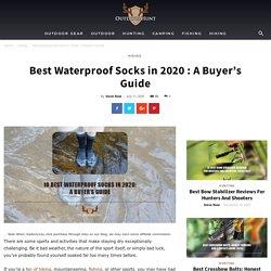 Best Waterproof Socks in 2020 : A Buyer's Guide - Outdoor Hunt
