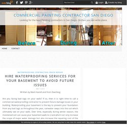 Hire Waterproofing Services For Your Basement To Avoid Future Issues - Commercial Painting Contractor San Diego