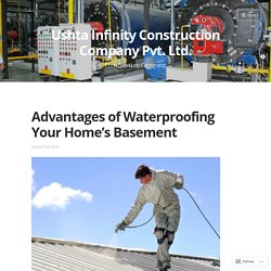 Advantages of Waterproofing Your Home's Basement