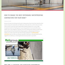 How to Engage the Most Dependable Waterproofing Contractors for Your Home?