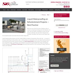 SIG Design & Technology Liquid Waterproofing on Refurbishment Projects