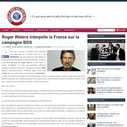 Roger Waters (pink floyd) interpelle la France sur la campagne BDS