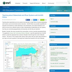 Teaching about Watersheds and River Systems with ArcGIS Online