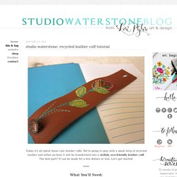 studio waterstone: studio waterstone: recycled leather cuff tutorial