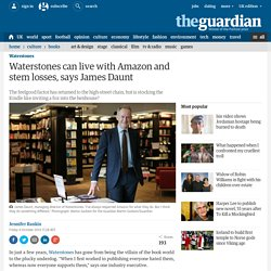 Waterstones can live with Amazon and stem losses, says James Daunt
