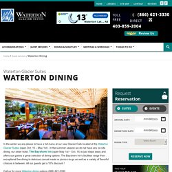 Restaurants: Waterton Glacier Suites