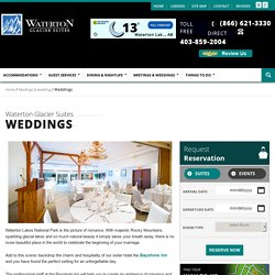 Beautiful Wedding Venue at Waterton Glacier Suites