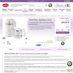 Waterwise distillateur d'eau - toujours de l'eau fraîche et pure