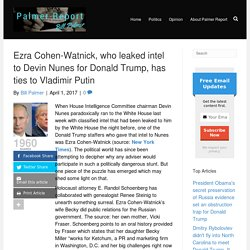 Ezra Cohen-Watnick, who leaked intel to Devin Nunes for Donald Trump, has ties to Vladimir Putin - Palmer Report