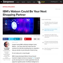 IBM's Watson Could Be Your Next Shopping Partner