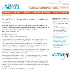 Emma Watson : l'égalité des sexes est aussi votre problème