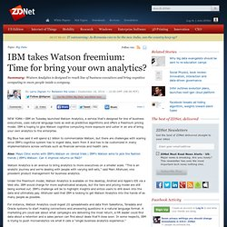 IBM takes Watson freemium: Time for bring your own analytics?