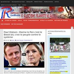 Paul Watson : Marine le Pen c'est le Brexit bis, c'est le peuple contre le système