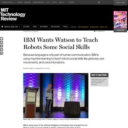 IBM Uses Watson to Teach Robots Social Intelligence