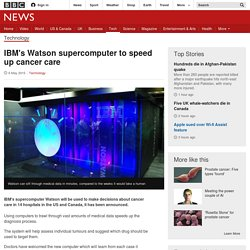 IBM's Watson supercomputer to speed up cancer care