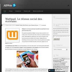 Wattpad. Le réseau social des écrivains - Allweb2