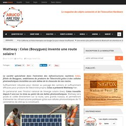 Wattway : Colas invente une route solaire !